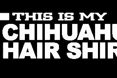 01-this-is-my-chihuahua-hair-shirt-copy