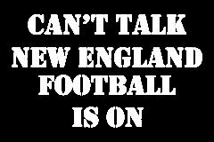 02-cant-talk-new-england-football-copy