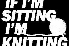 02-if-im-sitting-im-knitting-copy