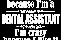 02-im-not-crazy-dental-assistant-copy