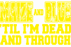 02-maize-and-blue-til-im-dead-and-through-copy