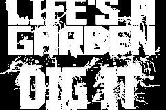 03-lifes-a-garden-dig-it-copy