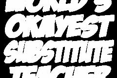 03-worlds-okayest-sub-teacher-copy